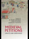 Medieval Petitions: Grace and Grievance