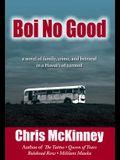 Boi No Good: A Novel of Family, Crime, and Betrayal in a Hawaii of Turmoil