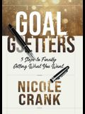 Goal Getters: 5 Steps to Finally Getting What You Want
