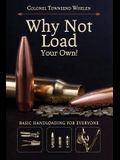 Why Not Load Your Own