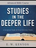 Studies in the Deeper Life: Advanced Bible Course