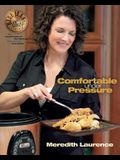Comfortable Under Pressure: Pressure Cooker Meals: Recipes, Tips, and Explanations