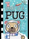 Pug's Snow Day: A Branches Book (Diary of a Pug #2), Volume 2
