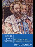 Either Jew or Gentile: Paul's Unfolding Theology of Inclusivity