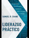 Liderazgo Práctico: Los Mejores Principios de Liderazgo Para Pastores Y Líderes