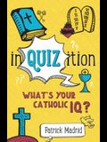 Inquizition: What's Your Catholic IQ?