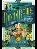 Ronan Boyle and the Swamp of Certain Death