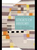 Logics of History: Social Theory and Social Transformation