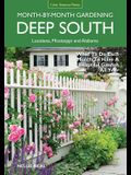 Deep South Month-By-Month Gardening: What to Do Each Month to Have a Beautiful Garden All Year: Alabama, Louisiana, Mississippi