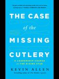 Case of the Missing Cutlery: A Leadership Course for the Rising Star