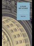 Place Not a Place: Reflection and Possibility in Museums and Libraries