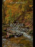 Bosque: Instrucciones de Uso, El