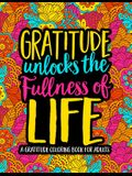 Gratitude Unlocks the Fullness of Life: A Gratitude Coloring Book for Adults