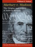 Marbury V. Madison: The Origins and Legacy of Judicial Review, Second Edition, Revised and Expanded