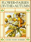 Flower Fairies of the Autumn: With the Nuts and Berries They Bring