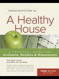 Prescriptions for a Healthy House: A Practical Guide for Architects, Builders & Homeowners