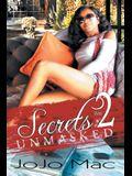 Secrets Part 2: Unmasked