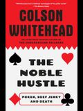 The Noble Hustle: Poker, Beef Jerky and Death