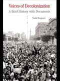 Voices of Decolonization: A Brief History with Documents