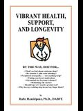 Vibrant Health, Support, and Longevity