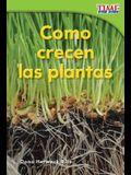 Cómo Crecen Las Plantas (How Plants Grow) (Spanish Version) = How Plants Grow