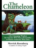 The Chameleon: Life-Changing Wisdom for Anyone Who Has a Personality or Knows Someone Who Does