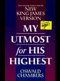 My Utmost for His Highest: Featuring Scripture from the New King James Version