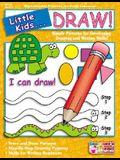 Little Kids . . . Draw!