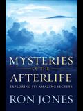 Mysteries of the Afterlife: Exploring Its Amazing Secrets