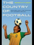 The Country of Football, 2: Soccer and the Making of Modern Brazil
