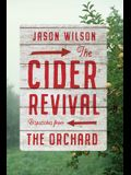 The Cider Revival: Dispatches from the Orchard
