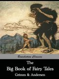 The Big Book of Fairy Tales: The Collected Fairy Tales of The Brothers Grimm and Hans Christian Andersen (Illus. Walter Crane and Arthur Rackham)