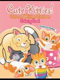 Cute Kitties! Cat and Kitten Cartoon Coloring Book