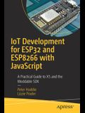 Iot Development for Esp32 and Esp8266 with JavaScript: A Practical Guide to XS and the Moddable SDK