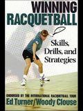 Winning Racquetball: Skills, Drills, and Strategies