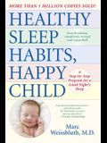 Healthy Sleep Habits, Happy Child: A Step-By-Step Program for a Good Night's Sleep
