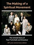 The Making of a Spiritual Movement: The Untold Story of Paul Twitchell and Eckankar