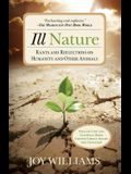 Ill Nature: Rants and Reflections on Humanity and Other Animals