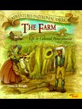 The Farm: Life in Colonial Pennsylvania (Adventures in Colonial America)