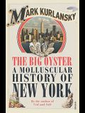 Big Oyster: A Molluscular History of New York