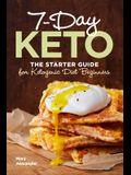 7 Day Keto: The Starter Guide for Ketogenic Diet Beginners