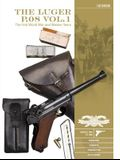 The Luger P.08 Vol. 1: The First World War and Weimar Years: Models 1900 to 1908, Markings, Variants, Ammunition, Accessories