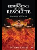 The Resurgence of the Resolute: Discover the YOU in you