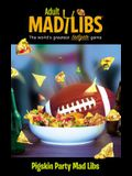 Pigskin Party Mad Libs (Adult Mad Libs)