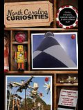 North Carolina Curiosities: Quirky Characters, Roadside Oddities & Other Offbeat Stuff, Fourth Edition