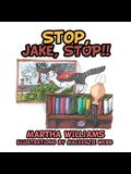 Stop, Jake, STOP!!