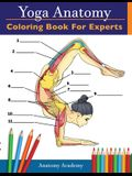 Yoga Anatomy Coloring Book for Experts: 50+ Incredibly Detailed Self-Test Advanced Yoga Poses Color workbook - Perfect Gift for Yoga Instructors, Teac