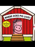 Where Does Pig Live?: A Barnyard Search-And-Find Book
