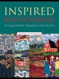 Inspired Rug-Hooking: Turning Atlantic Canadian Life Into Art
