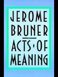 Acts of Meaning: Four Lectures on Mind and Culture